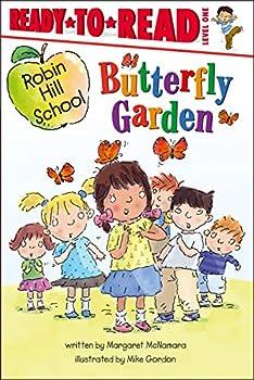 Butterfly Garden  Ready-to-Read Level 1  Robin Hill School