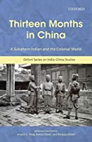 Thirteen Months in China: A Subaltern Indian and the Colonial World (Oxford Series on India-china Studies)