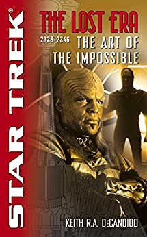 The Lost Era: The Art of the Impossible (Star Trek: Deep Space Nine) by [Keith R. A. DeCandido]