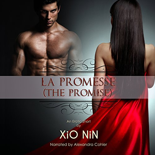 La Promesse (The Promise)                   By:                                                                                                                                 Xio Nin,                                                                                        Xio Axelrod                               Narrated by:                                                                                                                                 Alexandra Cohler                      Length: 56 mins     3 ratings     Overall 3.7