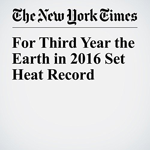 For Third Year the Earth in 2016 Set Heat Record copertina