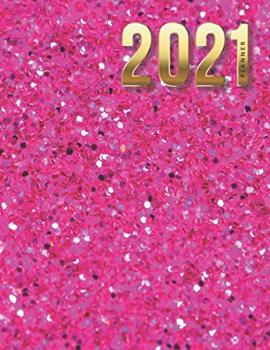 2021 Planner: Sparkly Hot Pink Glitter Art / Daily Weekly Monthly / Dated 8.5x11 Life Organizer Notebook / 12 Month Calendar - Jan to Dec / Full Size ... / Cute Christmas Gift for High Performance