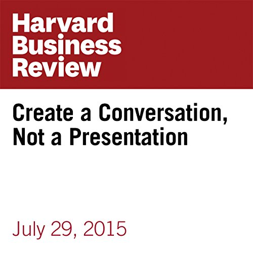 Create a Conversation, Not a Presentation cover art