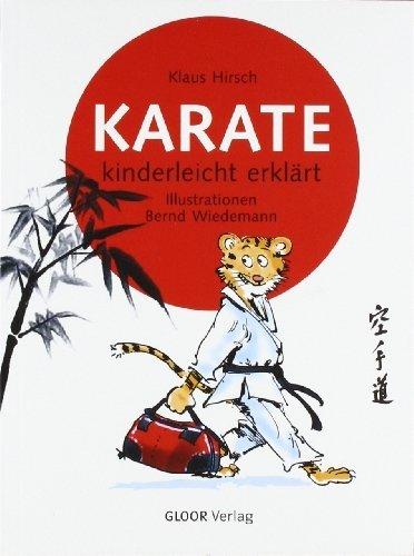 KARATE - kinderleicht erklärt von Hirsch. Klaus (2006) Broschiert