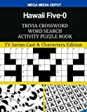 Hawaii Five-0 Trivia Crossword Word Search Activity Puzzle Book: TV Series Cast & Characters Edition