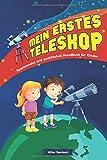 Mein erstes Teleskop: Spannendes und praktisches Handbuch für Kinder