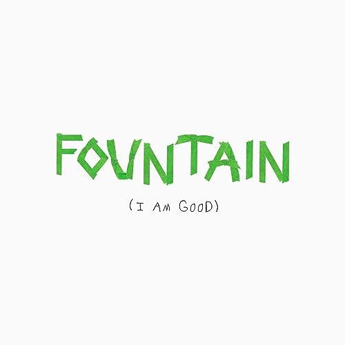 Fountain (I Am Good) (Live)