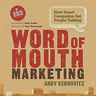 Word of Mouth Marketing: How Smart Companies Get People Talking cover art