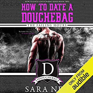 How to Date a Douchebag: The Failing Hours cover art