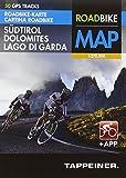 Roadbike Karte Südtirol Dolomites Lago di Garda mit 50 GPS Tracks + App: Cartina Roadbike Alto Adige Dolomites Lago di Garda con 50 Tour GPS e App (Roadbike / Rennradkarten: Roadbike)