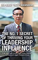 The No. 1 Secret of Thriving Your Leadership Influence: The ABC Method for High Impact Speaking and Presenting