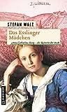 Das Esslinger Mädchen: Historischer Roman (Historische Romane im GMEINER-Verlag)
