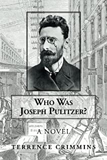 Who Was Joseph Pulitzer?: A novel