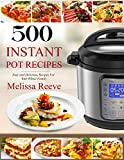 500 Instant Pot Recipes: Easy and Delicious Recipes For Your Whole Family (Electric Pressure Cooker Cookbook) (Instant Pot Cookbook)