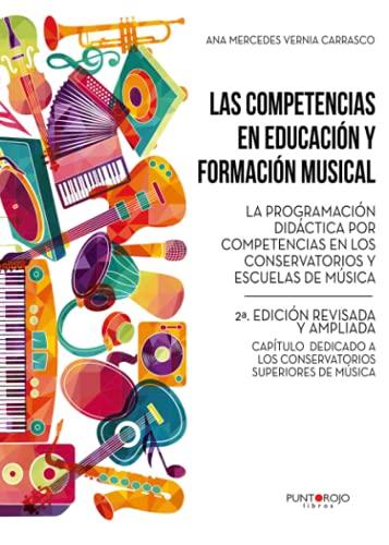 LAS COMPETENCIAS EN EDUCACIÓN Y FORMACIÓN MUSICAL. LA PROGRAMACIÓN DIDÁCTICA POR COMPETENCIAS EN LOS CONSERVATORIOS Y ESCUELAS DE MÚSICA