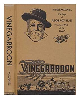 Hardcover Vinegarroon The soga of Judge Roy Bean, The Law West of the Pecos Book