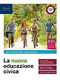 La nuova educazione civica. Per il triennio delle Scuole superiori. Con e-book. Con espansione online