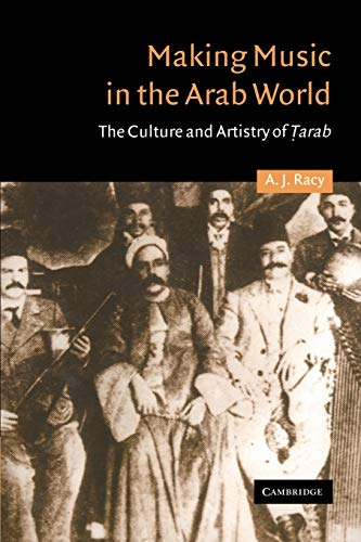 Making Music in the Arab World: The Culture and Artistry...