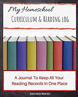 My Homeschool Curriculum and Reading Log: A Journal To Keep All Your Homeschool Reading Records In One Place