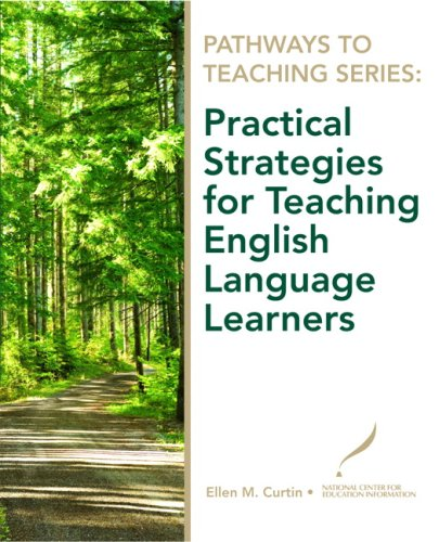 Pathways to Teaching Series: Practical Strategies for Teaching English Language Learners
