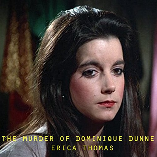 The Murder of Dominique Dunne audiobook cover art