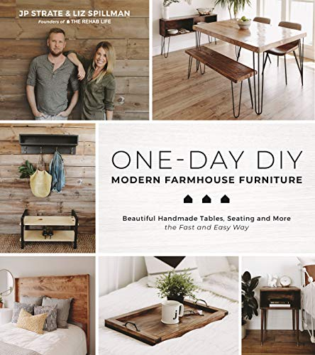 Compare Textbook Prices for One-Day DIY: Modern Farmhouse Furniture: Beautiful Handmade Tables, Seating and More the Fast and Easy Way  ISBN 9781624149337 by Strate, JP,Spillman, Liz