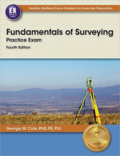 Fundamentals of Surveying Practice Exam, 4th Ed.
