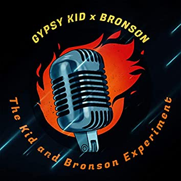 The Kid and Bronson Experiment