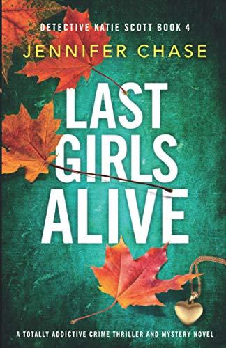 Last Girls Alive: A totally addicti…