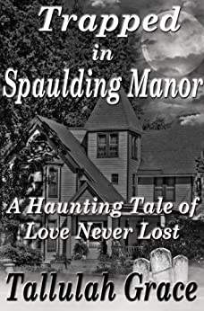 Trapped in Spaulding Manor by [Tallulah Grace]