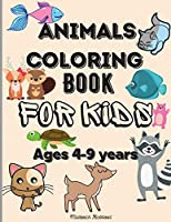 Animals Coloring Book for Kids ages 4-9 years