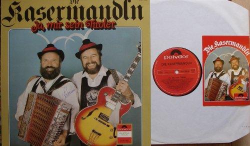 Ja, mir sein Tiroler Die Kasermandln 1980 Polydor AUSTRIA GOLD # 2486 668 JA, MIR SEIN TIROLER, MEIN SCHÖNES BERCHTESGADNERLAND, BRINGTS UNS A KRÜGERL STEIRISCHES BIER, FREUNDSCHAFTS-POLKA, WUNDERSCHÖNES ALPENLAND
