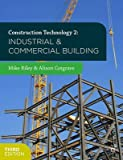 [(Construction Technology: Industrial and Commercial Building 2)] [ By (author) Mike Riley, By (author) Alison Cotgrave ] [July, 2015]