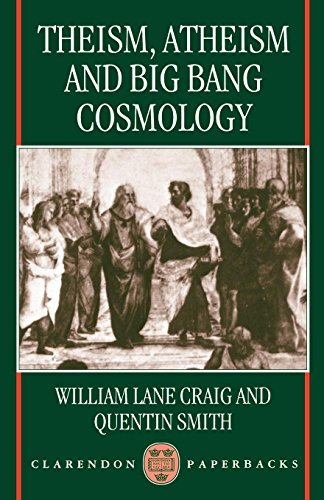 Compare Textbook Prices for Theism, Atheism, and Big Bang Cosmology Clarendon Paperbacks 1st Edition ISBN 9780198263838 by Craig, William Lane