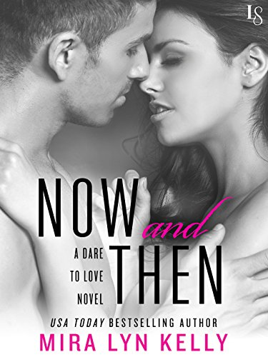 Now and Then: A Dare to Love Novel (English Edition)
