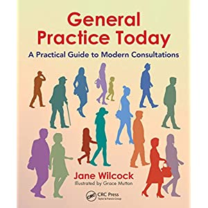 General Practice Today: A Practical Guide to Modern Consultations Kindle Edition