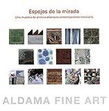 Espejos de la mirada. Una muestra de pintura abstracta contemporánea mexicana