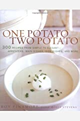 One Potato, Two Potato: 300 Recipes from Simple to Elegant - Appetizers, Main Dishes, Side Dishes, and More Hardcover