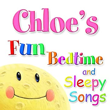 Fun Bedtime and Sleepy Songs For Chloe