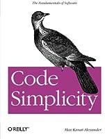 Code Simplicity: The Fundamentals of Software