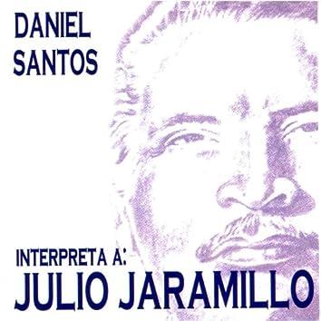Daniel Santos Interpreta a Julio Jaramillo