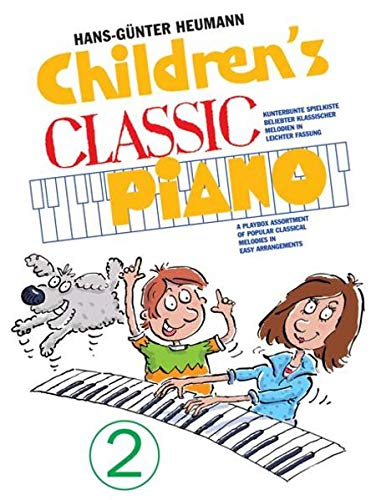 Children's Classic Piano 2: Sammelband für Klavier: BerüHmte Meldodien Aus Der Klassischen Musik für Klavier Leicht Arrangiert