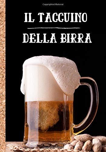 Il taccuino della birra: Quaderno per scrivere e tenere un ricordo dettagliato delle vostre migliori birre - aiutatevi con le caratteristiche per ... | 100 fogli da compilare in formato 7*10