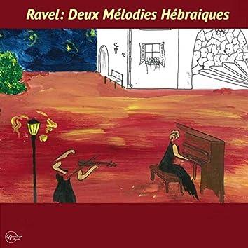 Ravel: Deux mélodies hébraiques