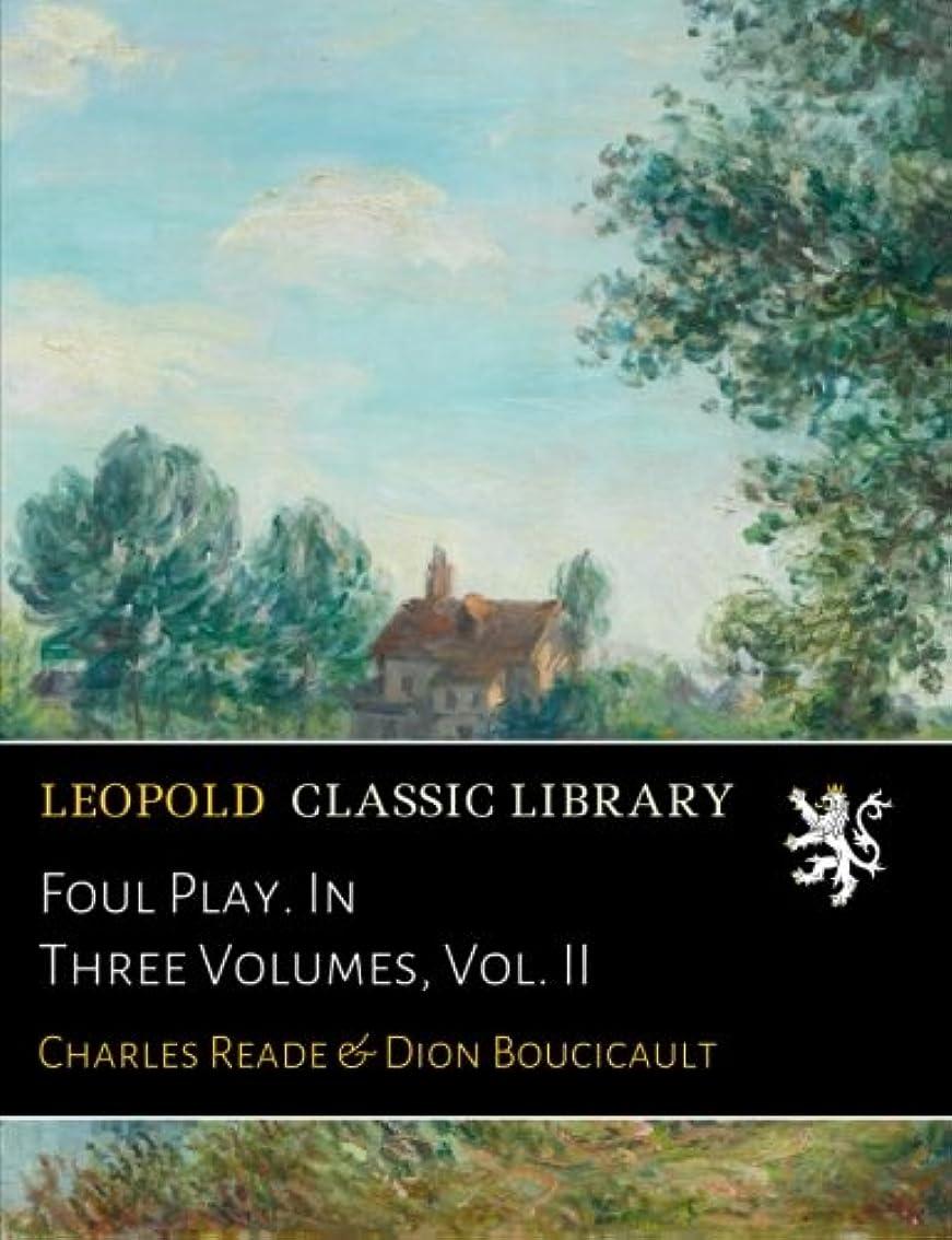 美容師燃やすガスFoul Play. In Three Volumes, Vol. II