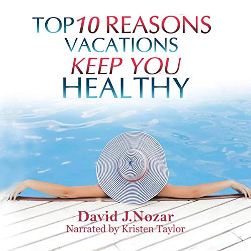 Top 10 Reasons Vacations Keep You Healthy audiobook cover art