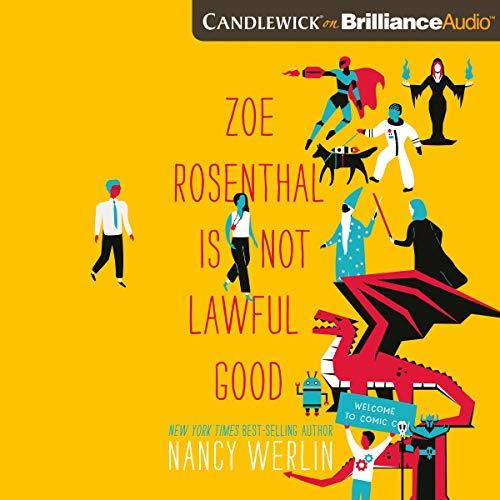 Zoe Rosenthal Is Not Lawful Good Audiobook By Nancy Werlin cover art