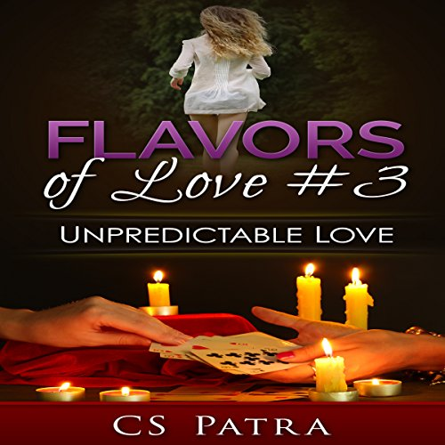 Unpredictable Love     Flavors of Love, Book 3              By:                                                                                                                                 C. S. Patra                               Narrated by:                                                                                                                                 Penelope Rose                      Length: 4 hrs and 6 mins     Not rated yet     Overall 0.0