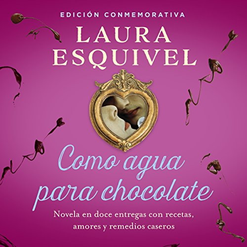 Como agua para chocolate [Like Water for Chocolate] cover art