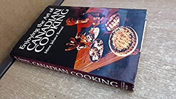 Enjoying the art of Canadian cooking 0919364756 Book Cover